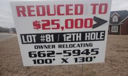 Nice high lot on the 12th hole with 100' frontage and back and approximately 130' on sides. .055 acreage . Reduced from $29,500 to $25,000 (Paid much more) Reason for sale, owner relocating and no further plans to build on lot. Call 843-662-5945 for more