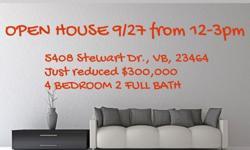 Open house 9/27 in Brigadoon. 12-3pm. 5408 Stewart Dr., Virginia Beach, VA 23464