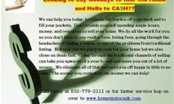 Head over to homesintocash.com to request a walkthrough of your house today! We buy houses quick and easy if the numbers are right. You can fill out our online form or call 832-779-2111 and leave your property information.