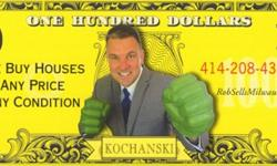 Yes, we can buy your house today. No financing contingencies, just cold hard CASH! We buy all type of properties ( condos, single family homes, multi-family homes, land, new construction, etc.) We close quickly with no hassles.Call Rob @ 414-208-4397Or
